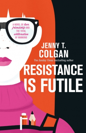 Resistance Is Futile by Jenny T Colgan exclusive cover reveal