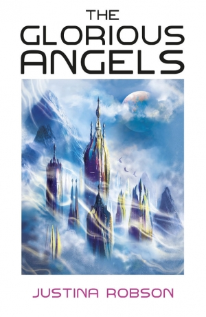 The Glorious Angels by Justina Robson book review