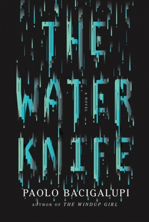 The Water Knife by Paolo Bacigalupi book review