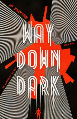 Way Down Dark by James P Smythe book review: the Australia series begins