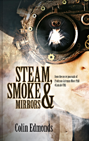 Steam Smoke And Mirrors by Colin Edmonds book review
