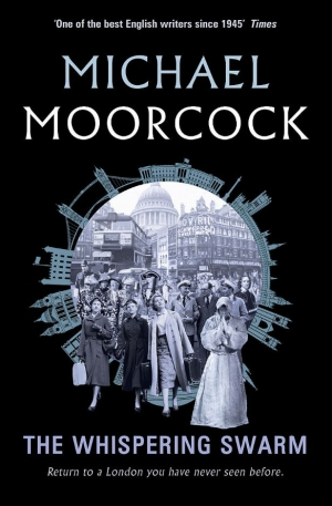 The Whispering Swarm by Michael Moorcock book review