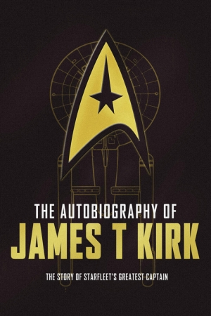 Autobiography Of James T Kirk by David A Goodman book review