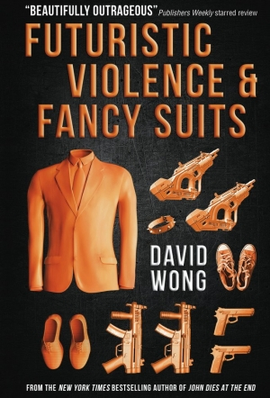 Futuristic Violence And Fancy Suits by David Wong book review