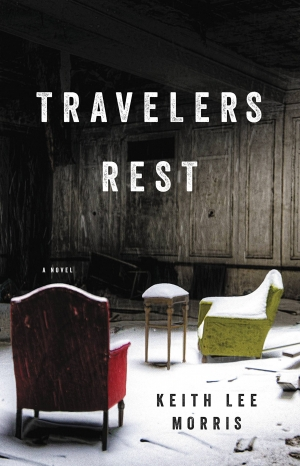 Travelers Rest by Keith Lee Morris book review