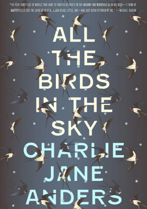 All The Birds In The Sky by Charlie Jane Anders book review