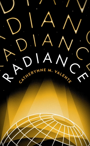 Radiance by Catherynne M Valente book review