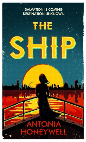 The Ship by Antonia Honeywell book review