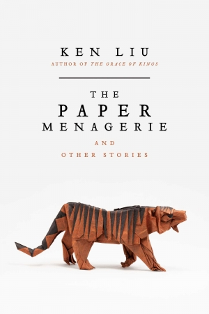Paper Menagerie And Other Stories by Ken Liu book review