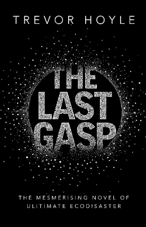 The Last Gasp by Trevor Hoyle book review