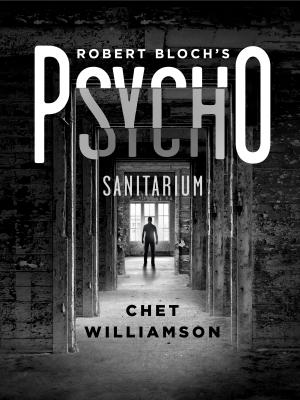 Chet Williamson talks Psycho: Sanitarium and Norman Bates