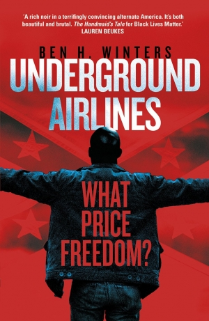 Underground Airlines by Ben H Winters book review