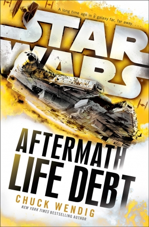 Star Wars Aftermath Life Debt by Chuck Wendig book review