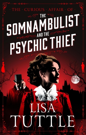 Lisa Tuttle on The Somnamublist And The Psychic Thief