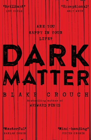 Blake Crouch on the origin of Dark Matter