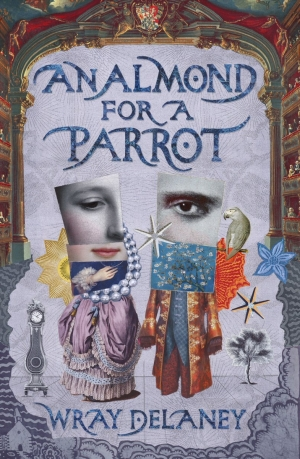 An Almond For A Parrot by Wray Delaney book review