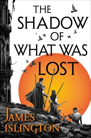 The Shadow Of What Was Lost by James Islington book review