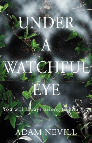 Under A Watchful Eye by Adam Nevill book review