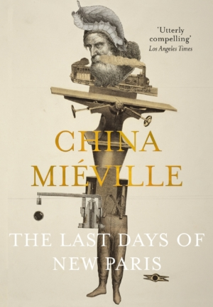 Last Days Of New Paris by China Mieville book review