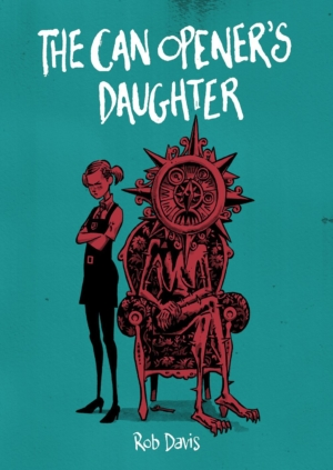 The Can Opener's Daughter by Rob Davis graphic novel review