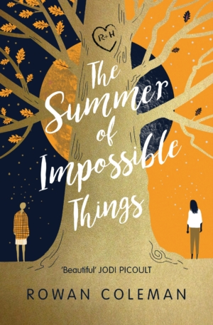 The Summer Of Impossible Things by Rowan Coleman book review