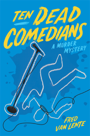 Fred Van Lente on going from comics to a prose novel with Ten Dead Comedians