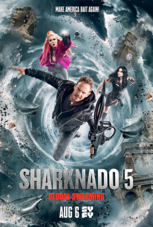 Sharknado 5: Global Swarming poster is predictably weird