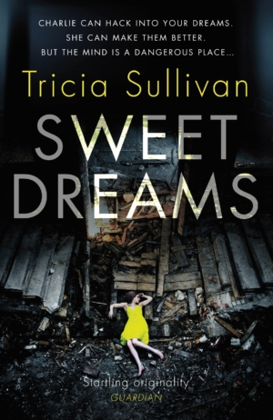 Sweet Dreams by Tricia Sullivan book review
