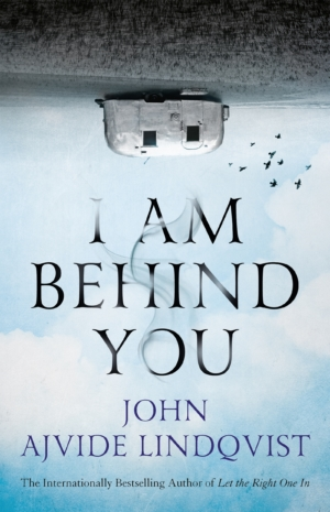 I Am Behind You by John Ajvide Lindqvist book review