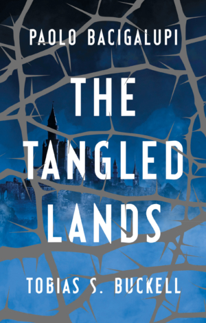 The Tangled Lands by Paolo Bacigalupi and Tobias S Buckell book review