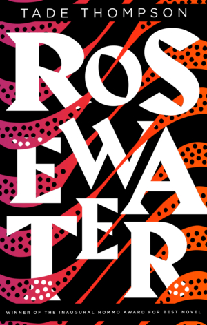 Rosewater by Tade Thompson exclusive cover reveal!