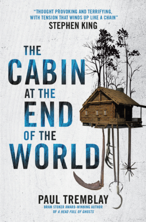 Paul Tremblay on The Cabin At The End Of The World and ambiguity in horror