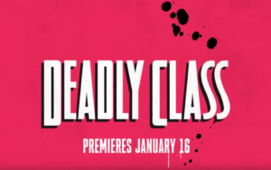Deadly Class TV series new promo videos don't want to cross Maria