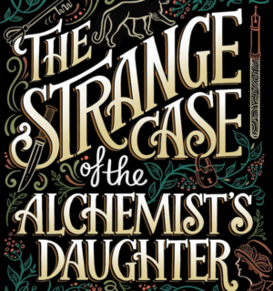 The CW making series based on Strange Case Of The Alchemist's Daughter