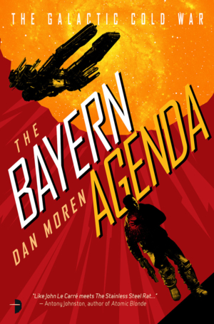 The Bayern Agenda by Dan Moren cover reveal plus 5 reasons why Bond is a bad spy
