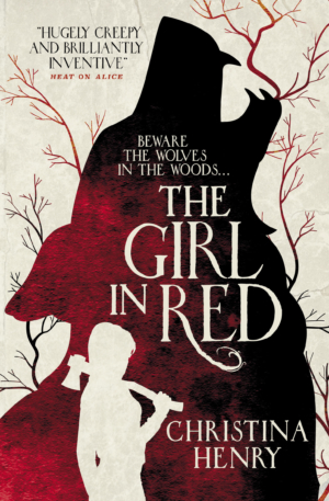 The Girl in Red by Christina Henry exclusive book cover reveal and excerpt