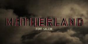 Motherland: Fort Salem new teaser trailer brings witches together