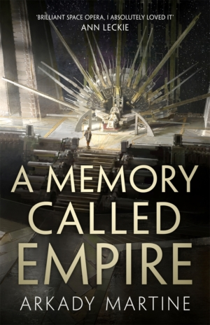 Win a copy of A Memory Called Empire by Arkady Martine with our book competition!
