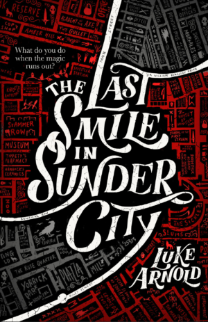 The Last Smile in Sunder City by Luke Arnold book cover reveal