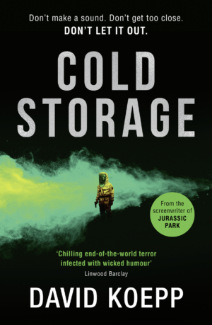 Cold Storage by David Koepp new book trailer and the entire first chapter