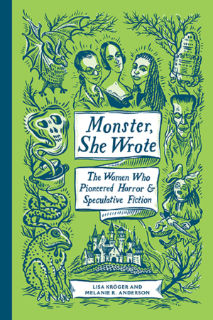 Monster, She Wrote's Lisa Kröger and Melanie R. Anderson on the iconic women of horror