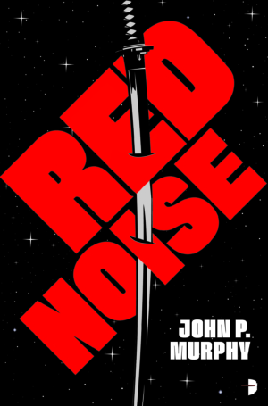 Red Noise by John P Murphy book cover reveal and author Q&A