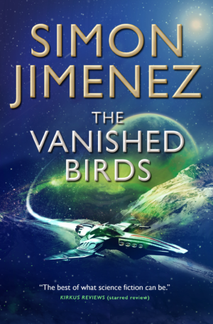 The Vanished Birds by Simon Jimenez cover reveal