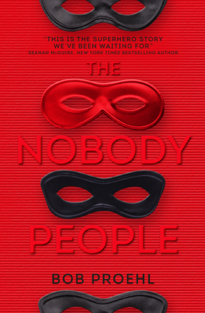 The Nobody People by Bob Proehl book cover reveal and exclusive excerpt