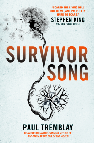 Survivor Song by Paul Tremblay book cover reveal and exclusive excerpt