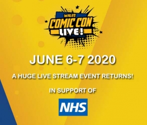 Wales Comic Con Live!: Genre streaming event in aid of the NHS