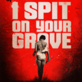 Growing Up With I Spit On Your Grave
