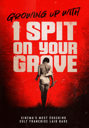Growing Up With I Spit On Your Grave: Exclusive clip