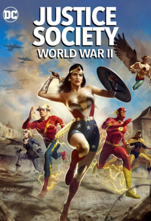 The Golden Age Of Heroes: Justice Society World War II